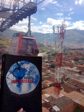 Una muerte improvisada en Medellín - Medellín - Colombia - Una muerte improvisada - Castilla la Mancha - Juan Solo - Juan Solo escritor - Novela negra - juansolo.es - #JuanSolo