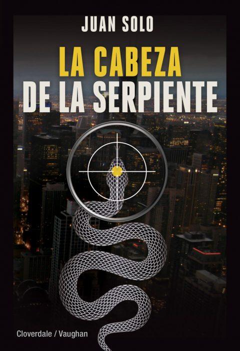 La cabeza de la serpiente - Novela de Juan Solo editada por Cloverdale - Vaughan Libros - Juan Solo escritor - Vuelve Frank Geraldo